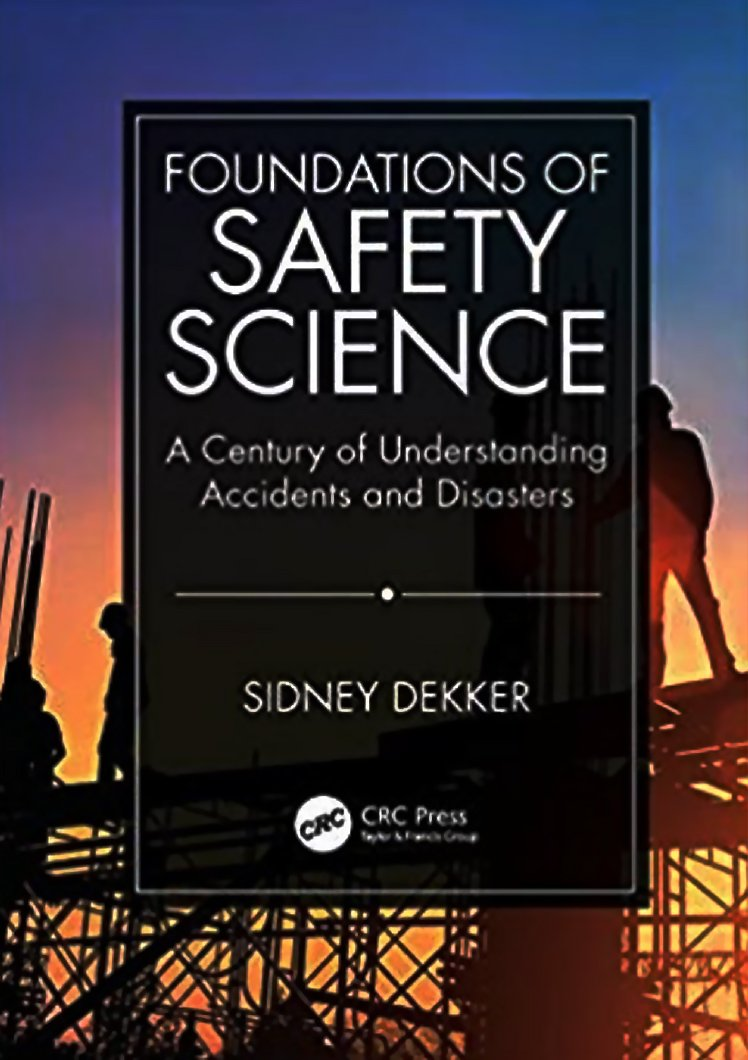 Foundations of Safety Science: A century of understanding accidents and disasters (2019)